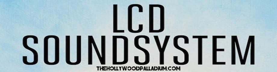 LCD Soundsystem at Hollywood Palladium