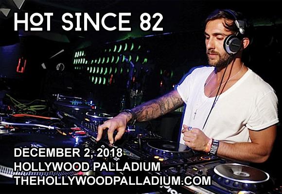 Hot Since 82 at Hollywood Palladium