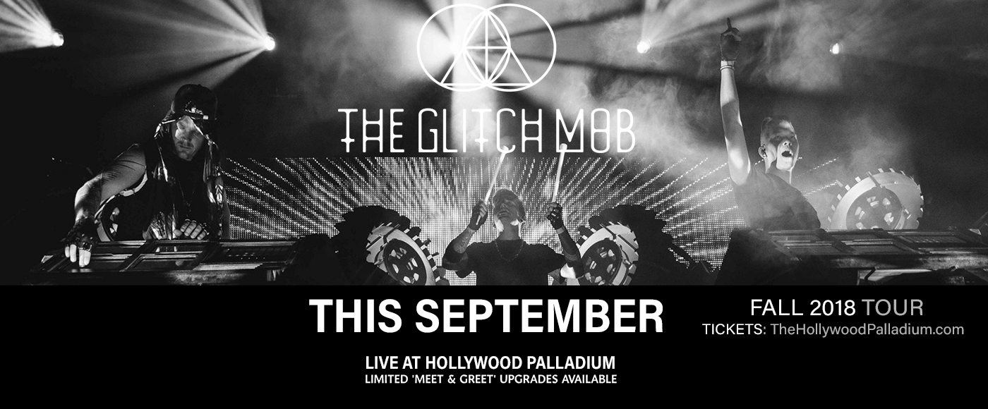The Glitch Mob at Hollywood Palladium