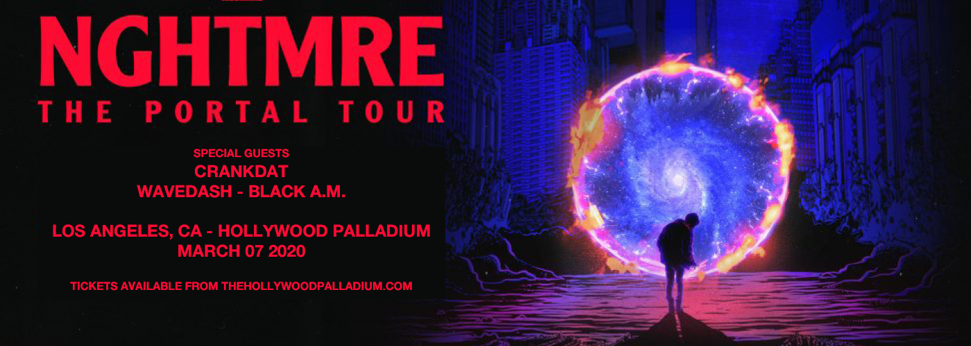 NGHTMRE - The Portal Tour at Hollywood Palladium