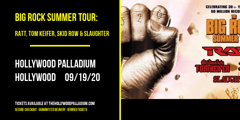 Big Rock Summer Tour: RATT, Tom Keifer, Skid Row & Slaughter at Hollywood Palladium